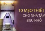 10 mẹo thiết kế dành cho nhà tắm siêu nhỏ